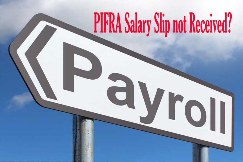 PIFRA Salary Slip not Received